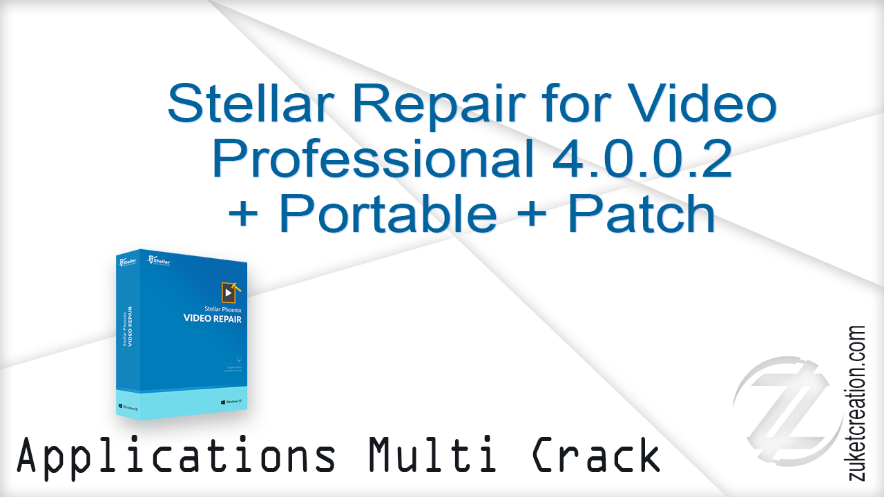 Stellar Repair for Video Professional 4.0.0.2 + Portable + Patch