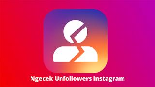 Cara mengetahui unfollow Instagram