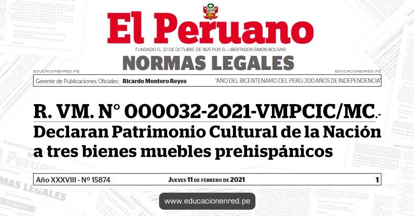 R. VM. N° 000032-2021-VMPCIC/MC.- Declaran Patrimonio Cultural de la Nación a tres bienes muebles prehispánicos