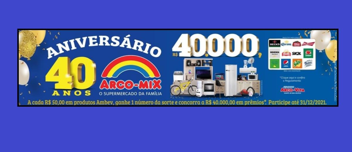Aniversário 40 Anos Arco-Mix Supermercados Promoção 2021