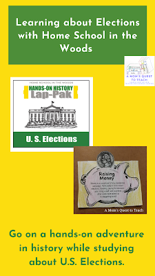 text: Learning about Elections with Home School in the Woods; Go on a hands-on adventure in history while studying about U.S. Elections; U.S. Elections Lap-Pak logo; A Mom's Quest to Teach Logo; Raising Money project