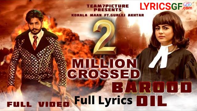 BAROOD DIL LYRICS – Korala Maan - Gurlej Akhtar Lyrics