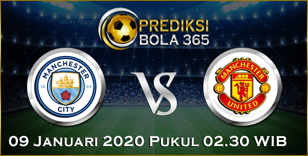 Prediksi Skor Bola Manchester United vs Manchester City 09 January 2020