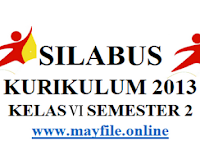 Silabus Kelas 6 Semester 2 K2013 Revisi Terbaru
