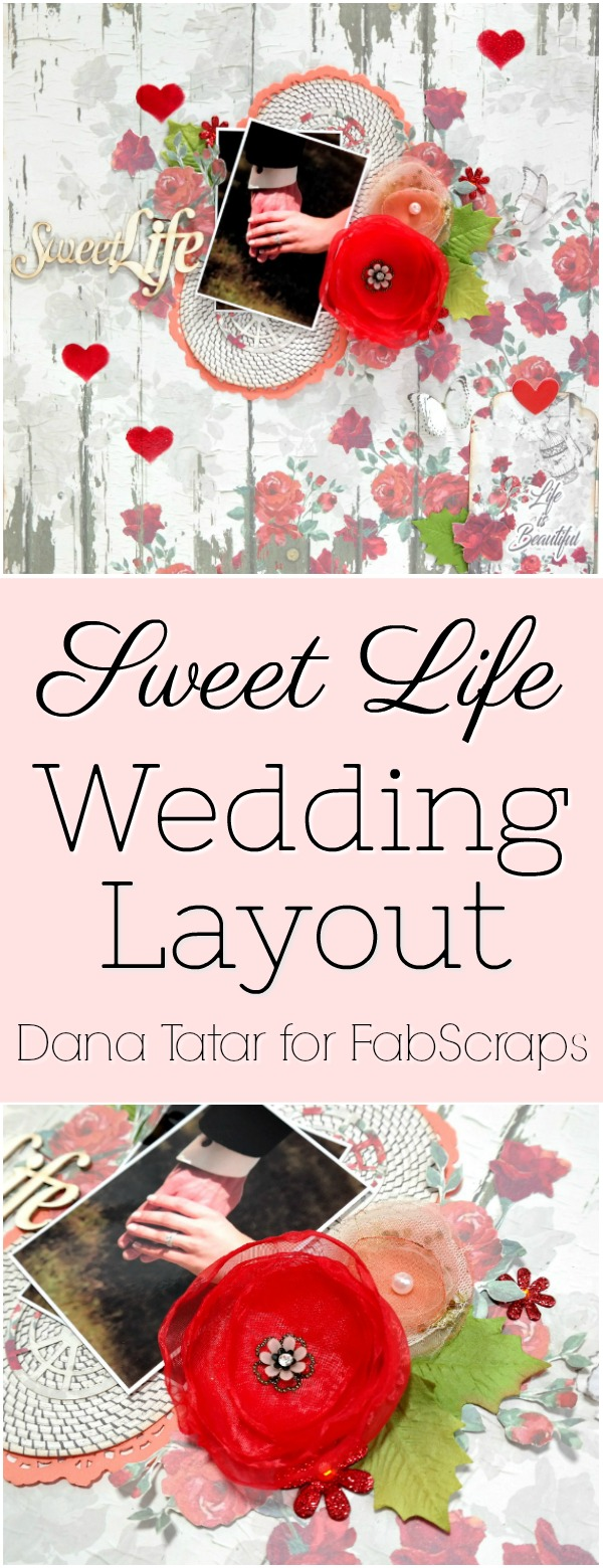 Sweet Life Wedding Layout Scrapbooking Tutorial by Dana Tatar for FabScraps
