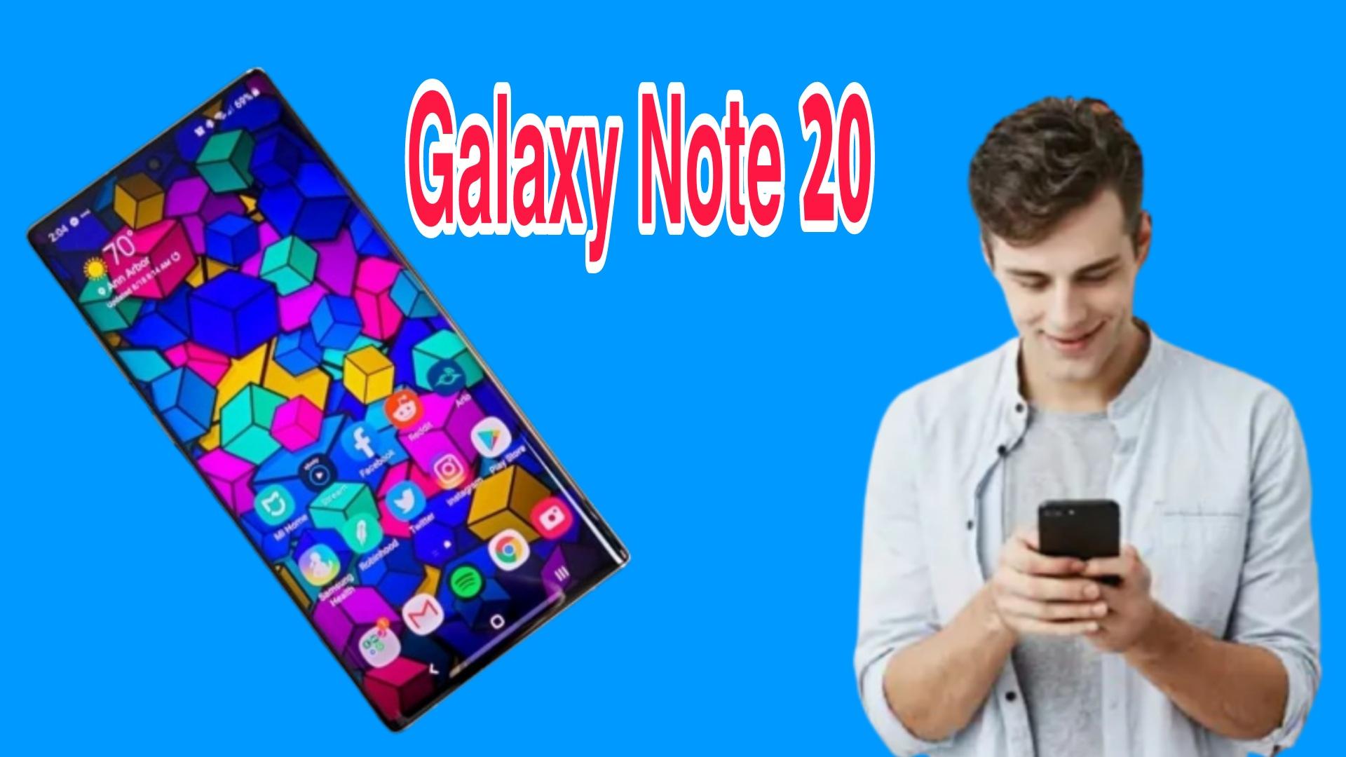 """مميزات ومواصفات هاتف """"Galaxy Note 20"""""""