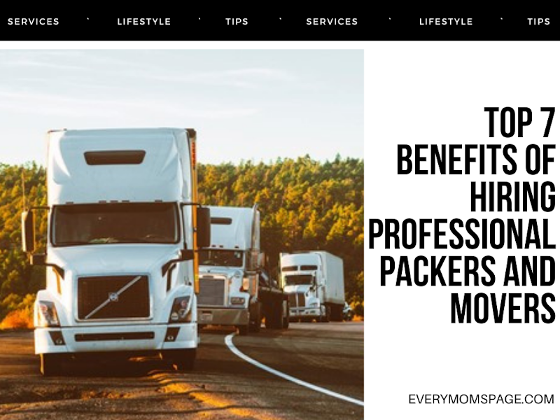 Top 7 Benefits of Hiring Professional Packers and Movers