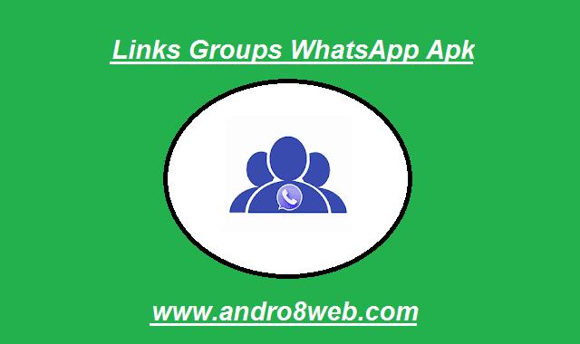 تحميل تطبيق روابط قروبات واتساب 2020 آخر إصدار | Links Groups WhatsApp