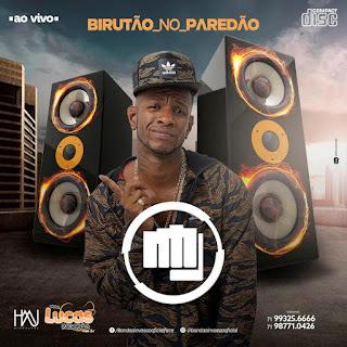 A INVASÃO - CD BIRUTÃO NO PAREDÃO - 2018