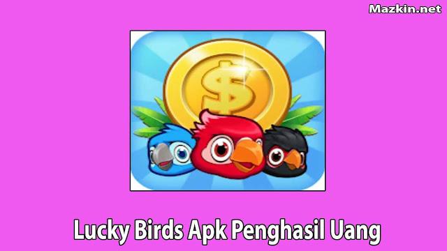 Lucky Birds Apk Penghasil Uang