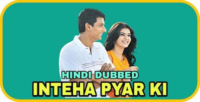 Inteha Pyar Ki Hindi Dubbed Movie