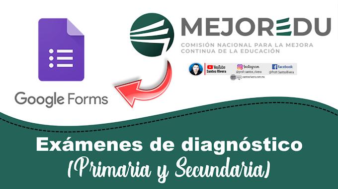 Exámenes de diagnóstico (en Google Forms) para primaria y secundaria