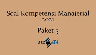 Soal Kompetensi Manajerial 2021 + Kunci Jawaban (Paket 5)