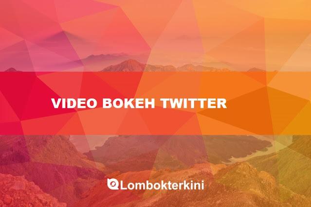 Video Bokeh Museum Paling Hot Twitter 2018 Terbaru