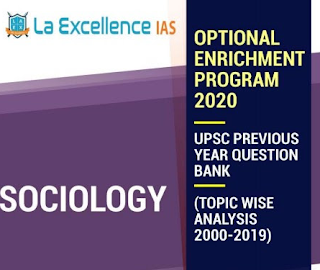Sociology Optional Topic Wise Question Bank 2000-2019 by La Excellence PDF. The notes are very useful for various UPSC and other competitive exams