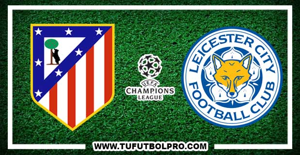 Ver Atlético Madrid vs Leicester City EN VIVO Por Internet Hoy 12 de Abril 2017