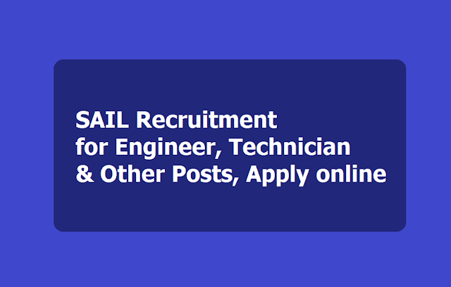 SAIL Recruitment for Engineer, Technician & Other Posts