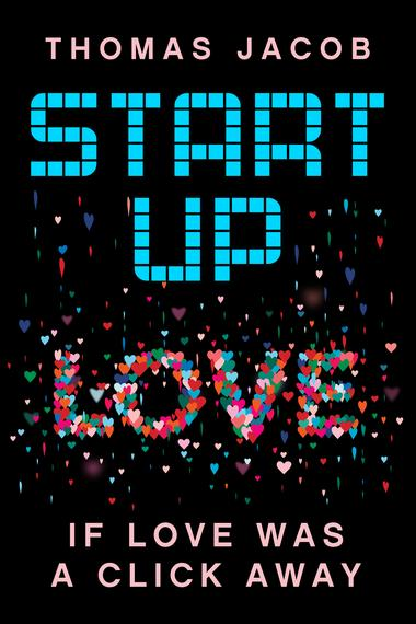 Start-Up Love By Thomas Jacob
