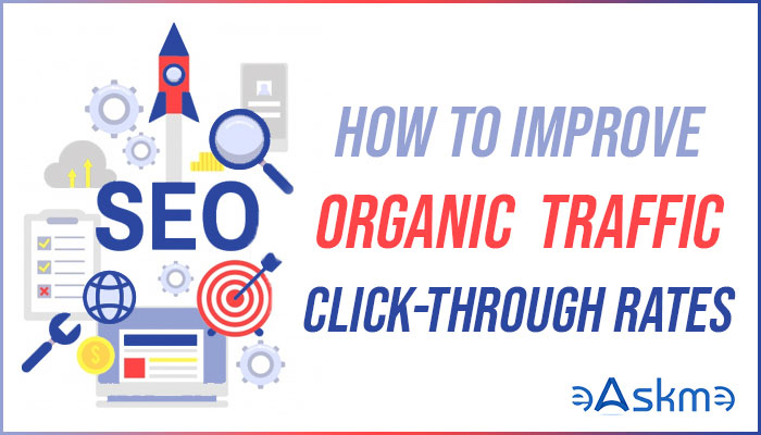 12 Proven Ways to Improve Google Search Organic Click-Through Rates: eAskme