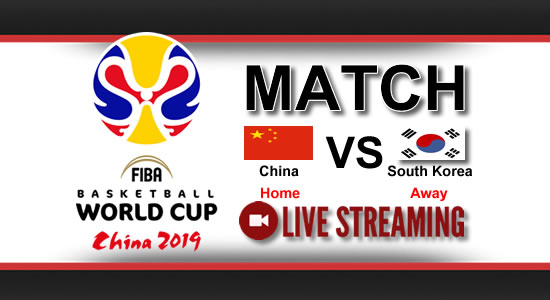 Livestream List: China vs South Korea June 28, 2018 Asian Qualifiers FIBA World Cup China 2019
