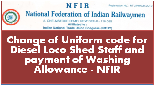nfir-change-of-uniform-code-for-diesel-loco-shed-staff-and-payment-of-washing-allowance-paramnews