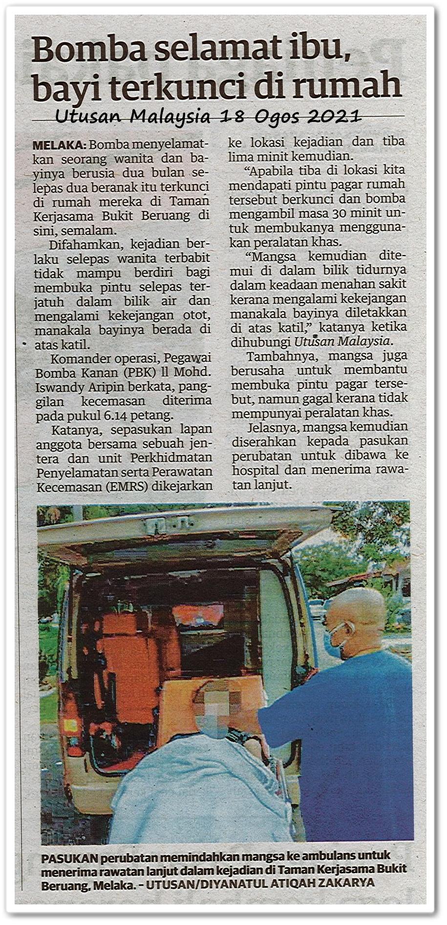 Bomba selamat ibu, bayi terkunci di rumah - Keratan akhbar Utusan Malaysia 18 Ogos 2021