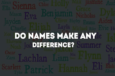 Do Names Make any Difference? An Ultimate Guide.