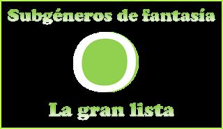 Subgeneros_fantasia_gran_lista
