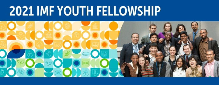 INTERNATIONAL MONETARY FUND: 2021 IMF Youth Fellowship Program Just Open