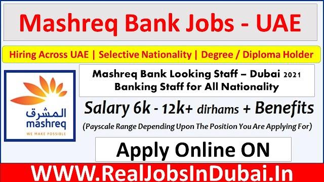 Mashreq Bank Jobs In Dubai  UAE 2021