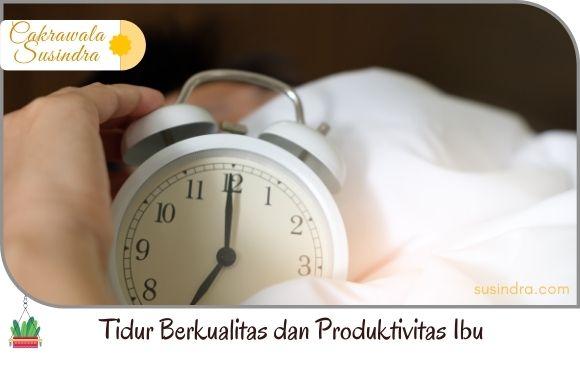 Tidur Berkualitas dan Produktivitas