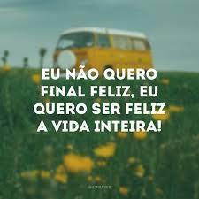 Eu não quero final feliz, eu quero ser feliz a vida inteira!, memes, humor, alegria, comedia, engraçado, felicidade, feliz para sempre