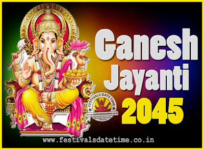 2045 Ganesh Jayanti Puja Date & Time, 2045 Ganesh Jayanti Calendar