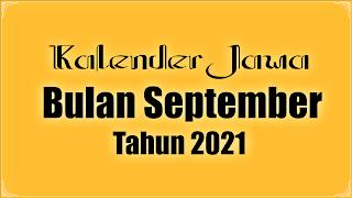 kalender jawa untuk bulan september 2021 - kanalmu