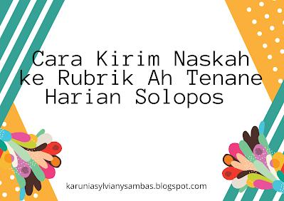 Kirim ke Rubrik Ah Tenane Harian Solopos