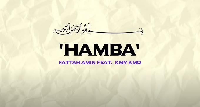 Lagu : Fattah Amin - Hamba ft. Kmy Kmo