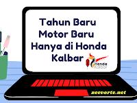 Tahun Baru Motor Baru Hanya di Honda Kalbar