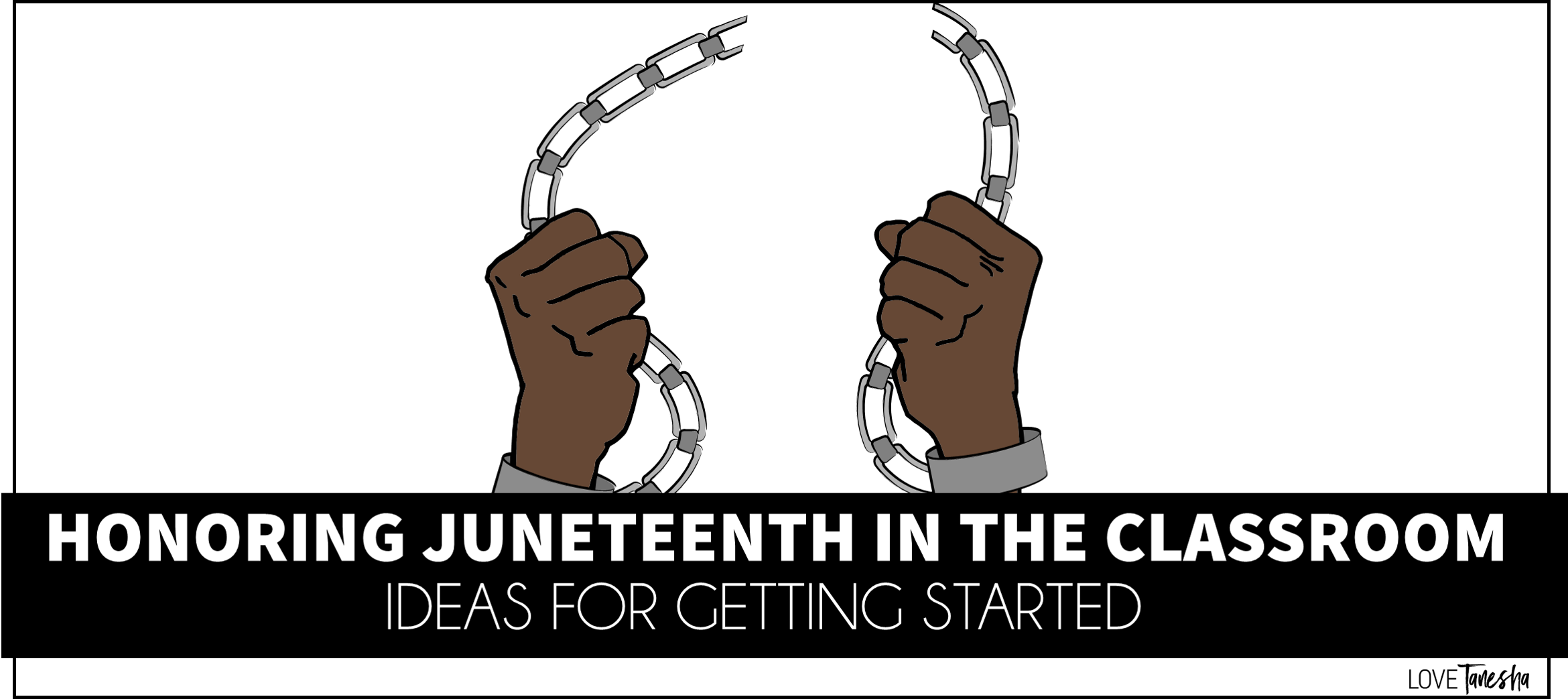 Honoring Juneteenth in the Classroom
