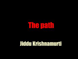 The path (1920) by Jiddu Krishnamurti