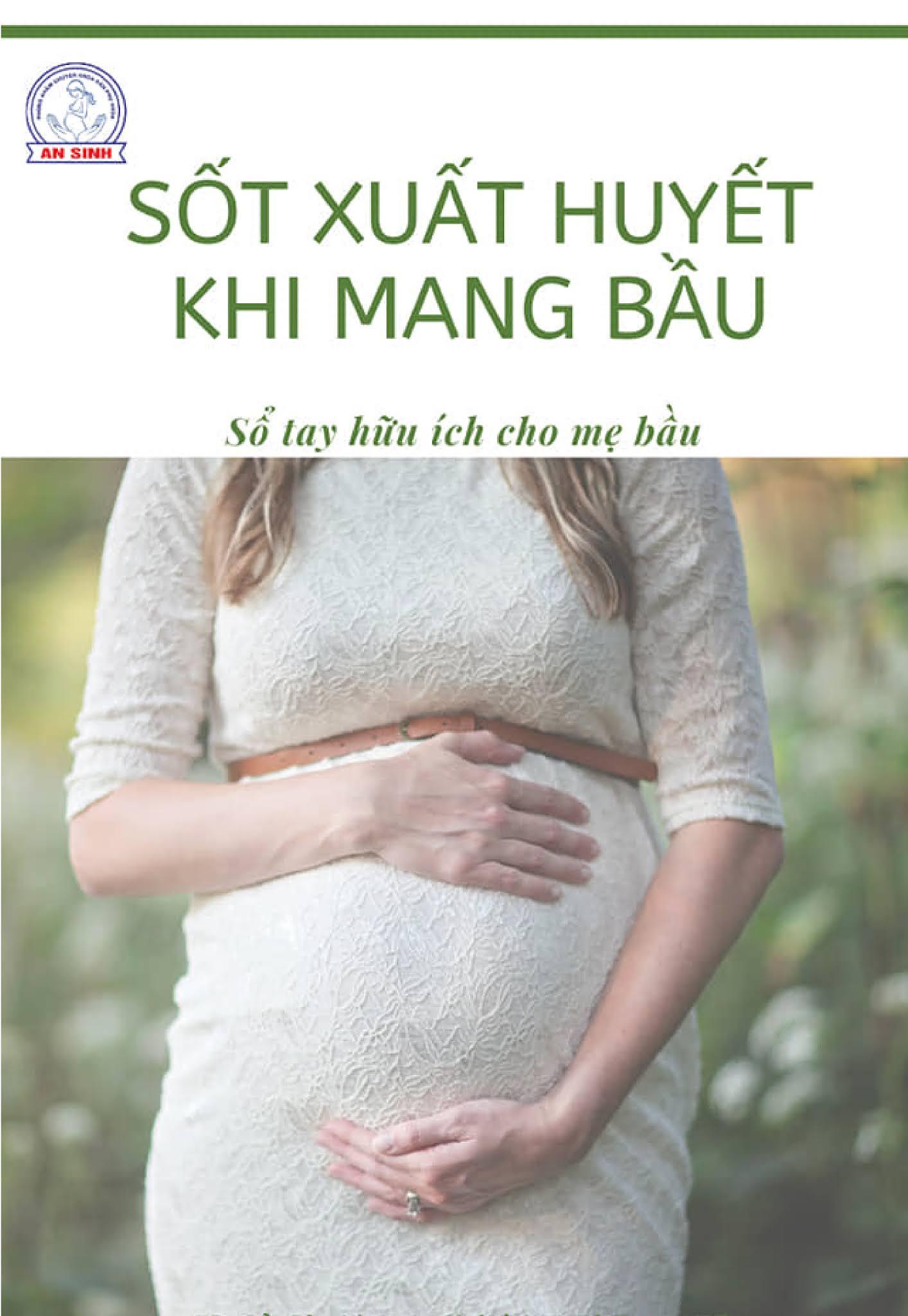 Sốt xuất huyết khi mang thai nguy hiểm cho mẹ bầu như thế nào?