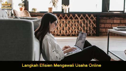 Langkah Efisien Mengawali Usaha Online