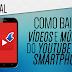 Como Baixar VÍDEOS e MÚSICAS do YOUTUBE pelo Celular [PT/BR]