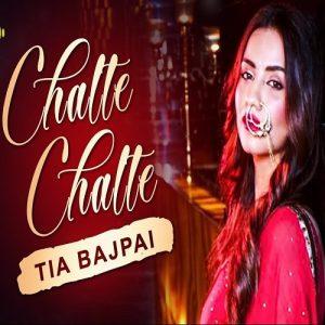 Chalte Chalte – Tia Bajpai (2018)