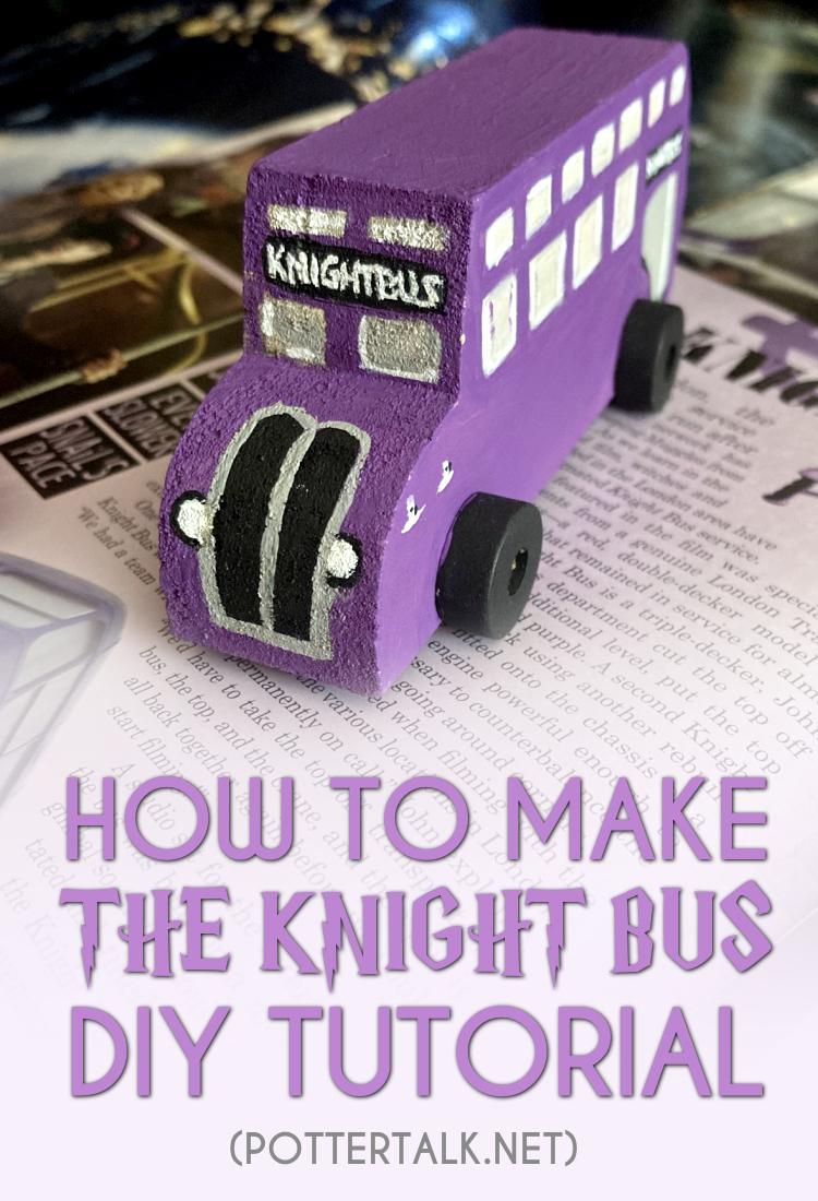 The Knight Bus DIY Tutorial