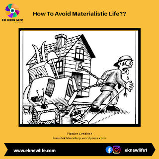 How to Avoid Materialistic Life??