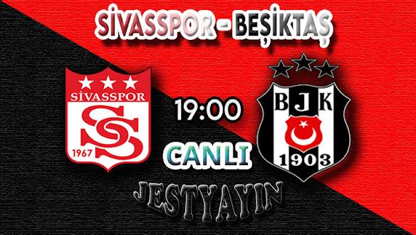 Sivasspor - Beşiktaş Taraftarium24 canlı maç izle