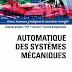 Automatique des systèmes mécaniques: Cours, travaux pratiques et exercices corrigés.pdf