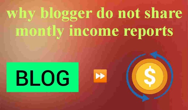 Why Blogger don't share monthly Income Report?  Should I share or not?