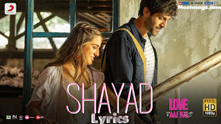 SHAYAD (शायद Lyrics in Hindi) - Arijit SIngh | Kartik Aaryan