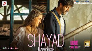 SHAYAD (शायद Lyrics in Hindi) - Arijit SIngh | Kartik Aaryan